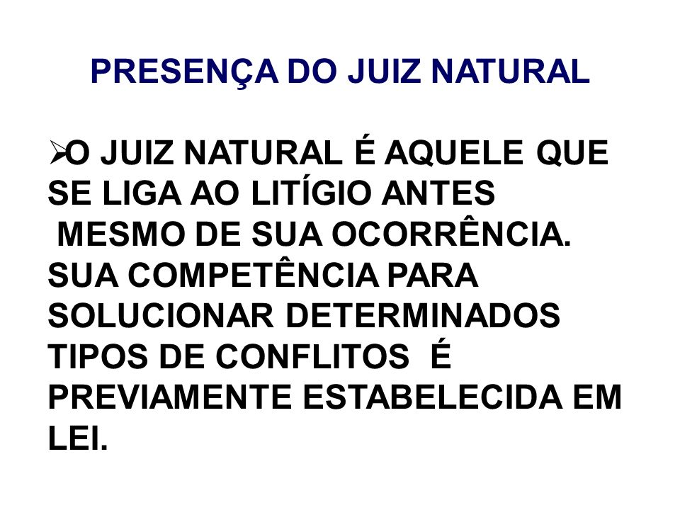 PRESENÇA DO JUIZ NATURAL