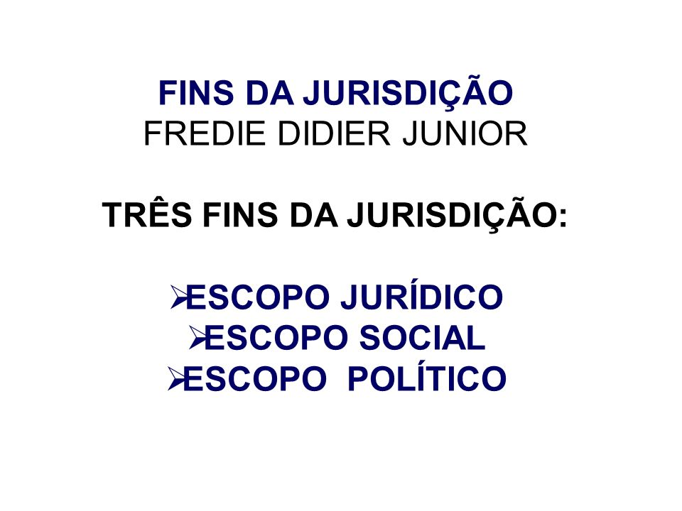 TRÊS FINS DA JURISDIÇÃO: