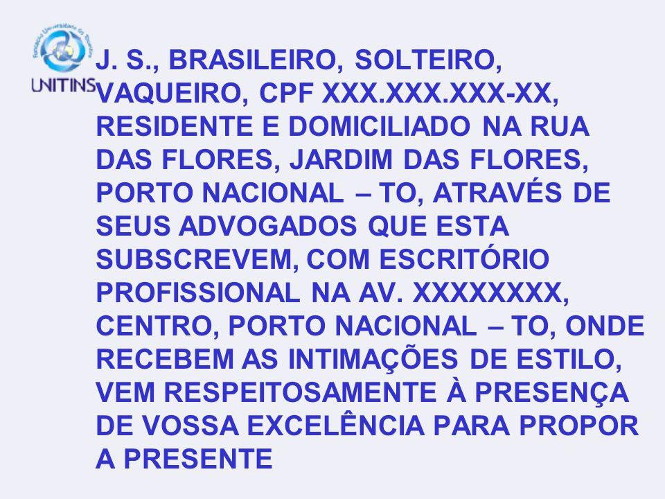 J. S. , BRASILEIRO, SOLTEIRO, VAQUEIRO, CPF XXX. XXX