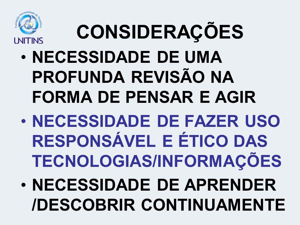 CONSIDERAÇÕES NECESSIDADE DE UMA PROFUNDA REVISÃO NA FORMA DE PENSAR E AGIR.