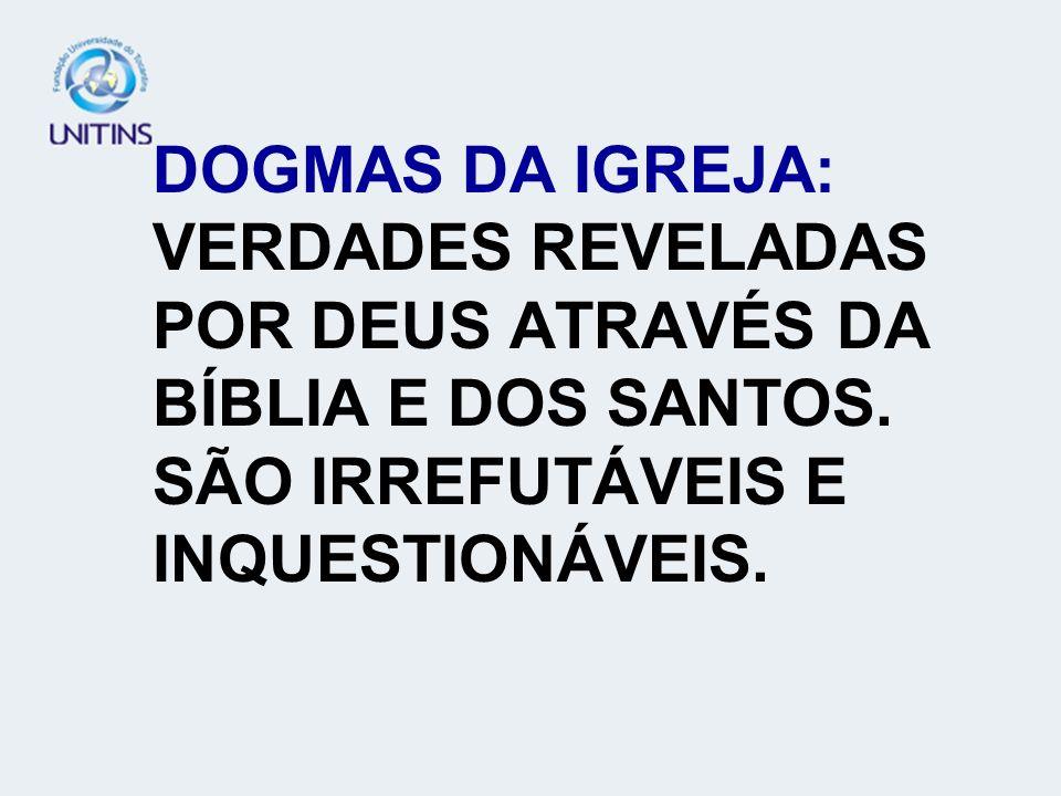 DOGMAS DA IGREJA: VERDADES REVELADAS POR DEUS ATRAVÉS DA BÍBLIA E DOS SANTOS.