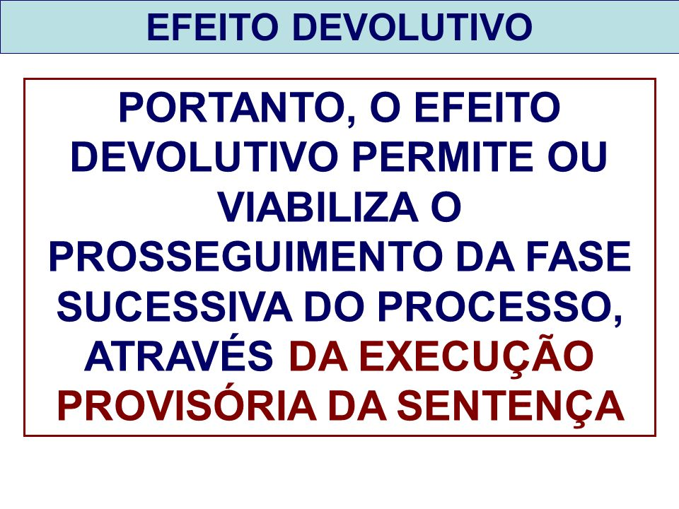 EFEITO DEVOLUTIVO