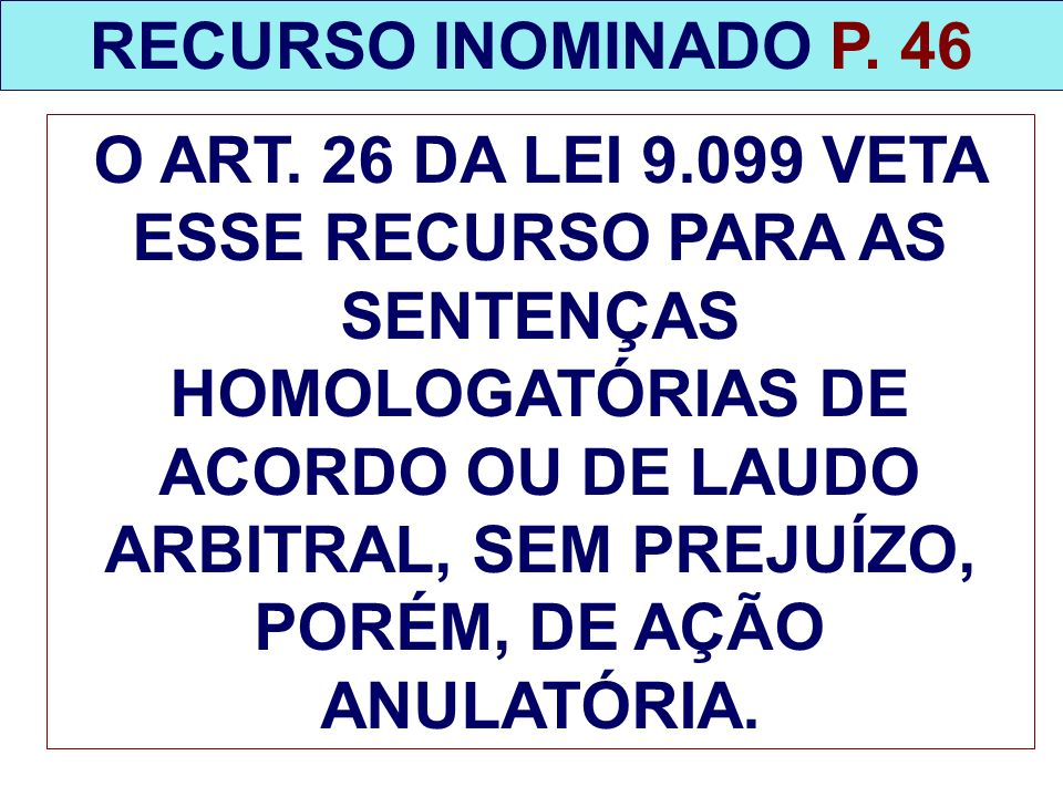 RECURSO INOMINADO P. 46