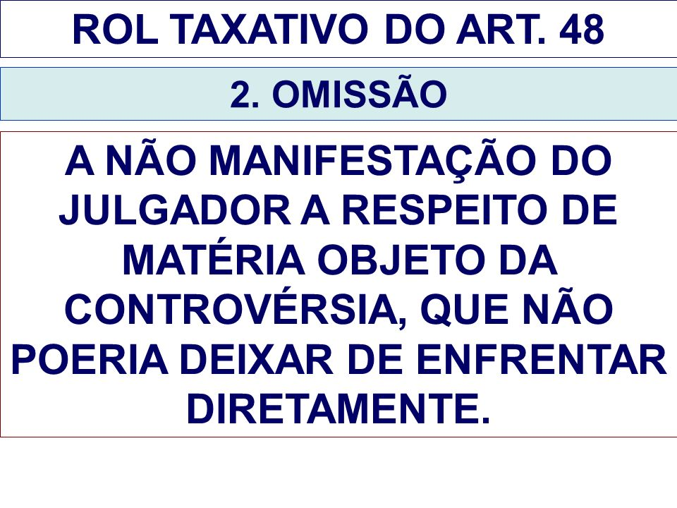 ROL TAXATIVO DO ART. 48 2. OMISSÃO.