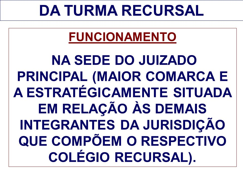 DA TURMA RECURSAL FUNCIONAMENTO
