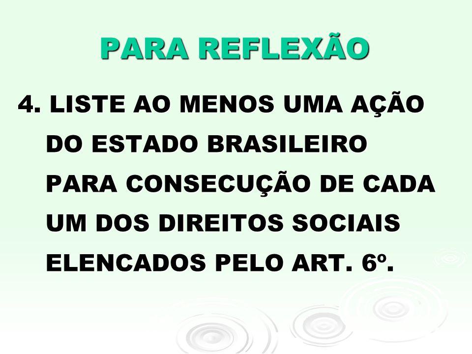 PARA REFLEXÃO 4.
