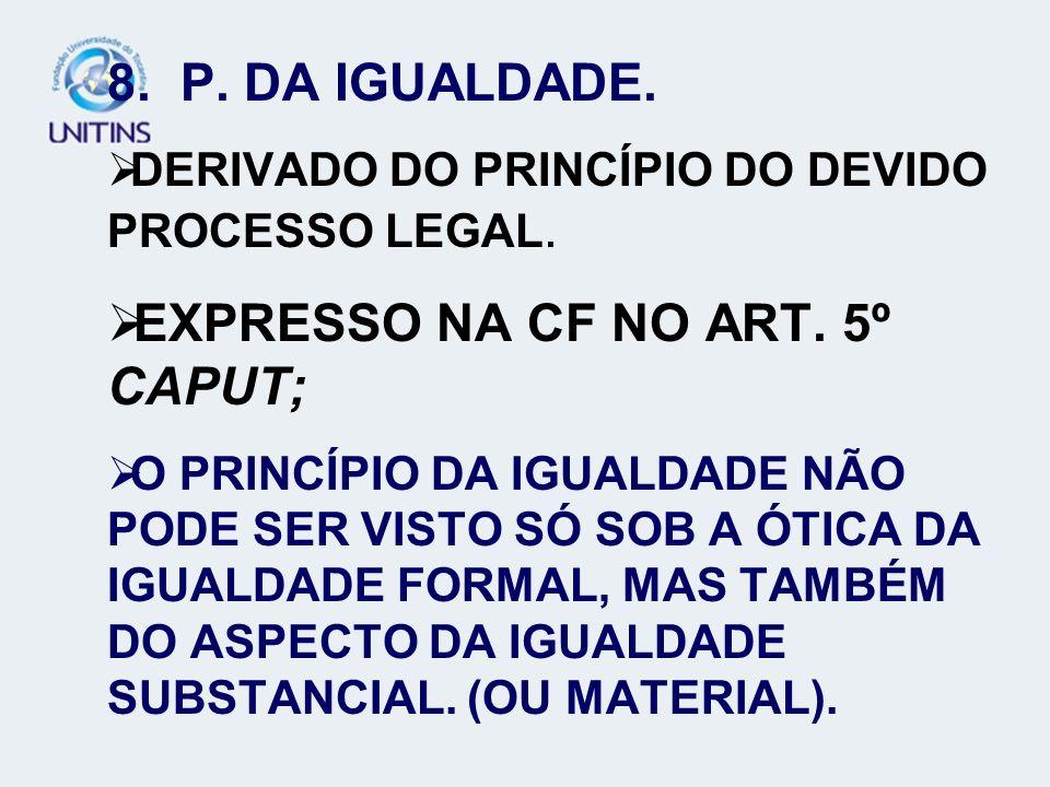 EXPRESSO NA CF NO ART. 5º CAPUT;