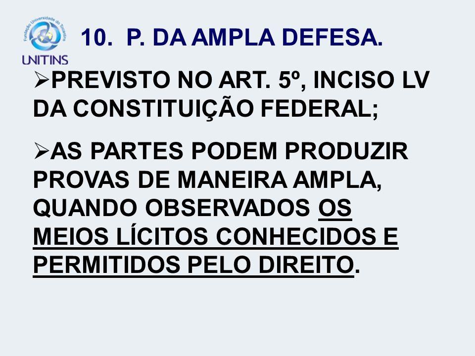 PREVISTO NO ART. 5º, INCISO LV DA CONSTITUIÇÃO FEDERAL;