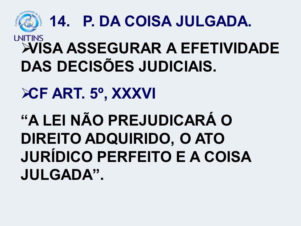 VISA ASSEGURAR A EFETIVIDADE DAS DECISÕES JUDICIAIS.