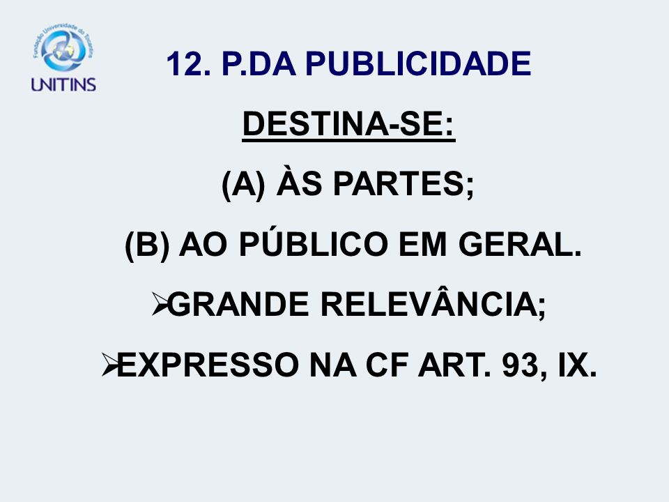 12. P.DA PUBLICIDADE DESTINA-SE: (A) ÀS PARTES;
