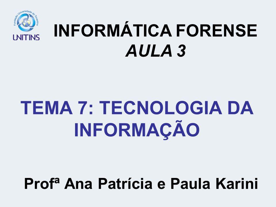 TEMA 7: TECNOLOGIA DA INFORMAÇÃO