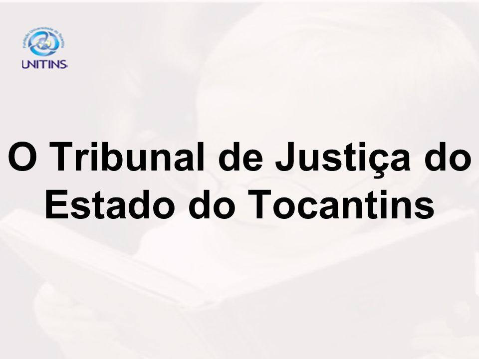 O Tribunal de Justiça do Estado do Tocantins