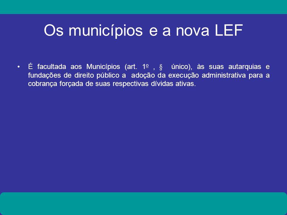 Os municípios e a nova LEF