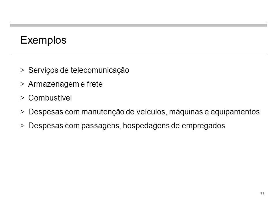 Exemplos Serviços de telecomunicação Armazenagem e frete Combustível