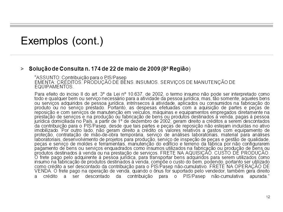 Exemplos (cont.) Solução de Consulta n. 174 de 22 de maio de 2009 (8ª Região)