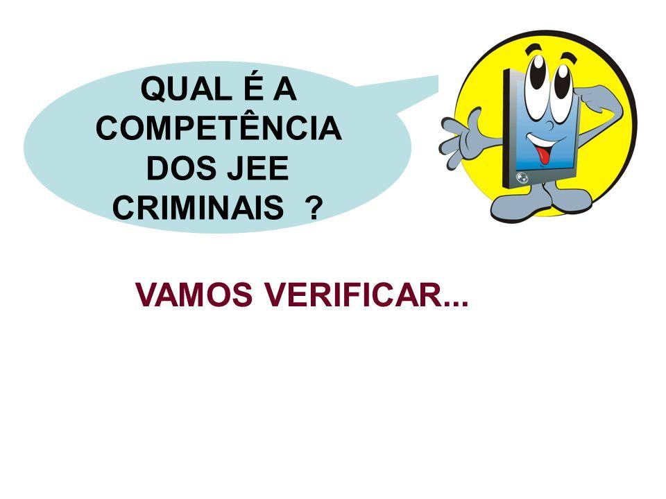 QUAL É A COMPETÊNCIA DOS JEE CRIMINAIS
