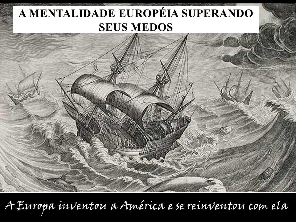 A MENTALIDADE EUROPÉIA SUPERANDO