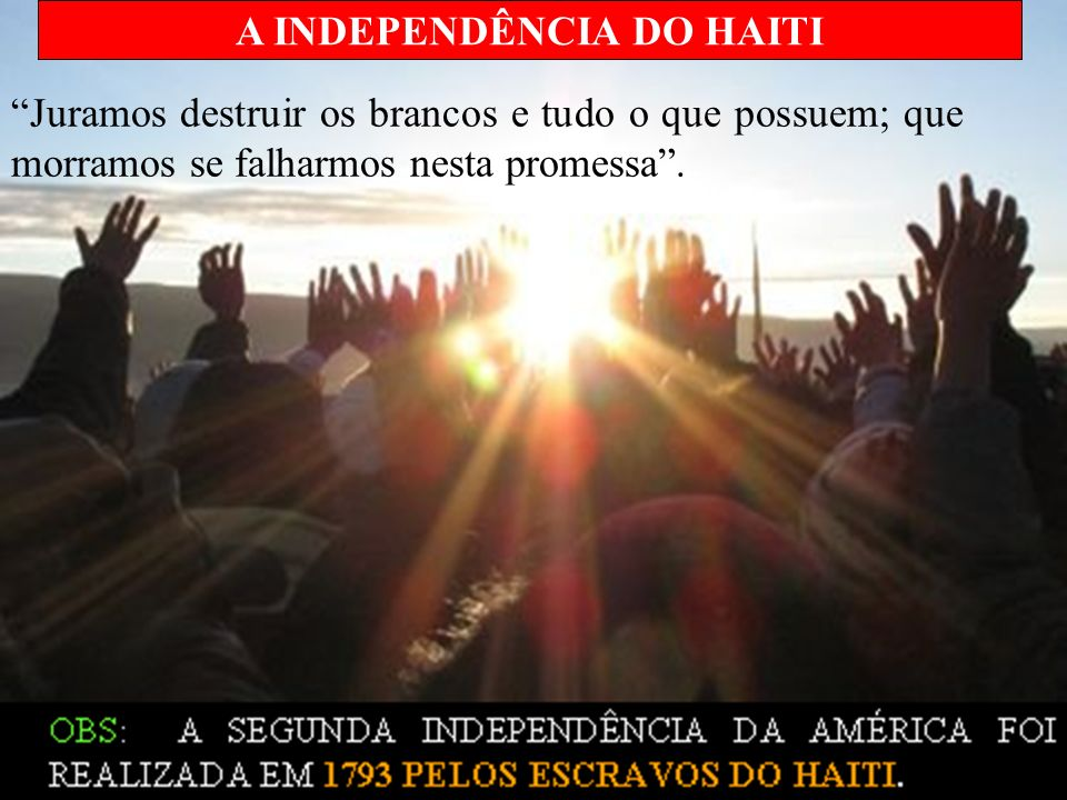 A INDEPENDÊNCIA DO HAITI