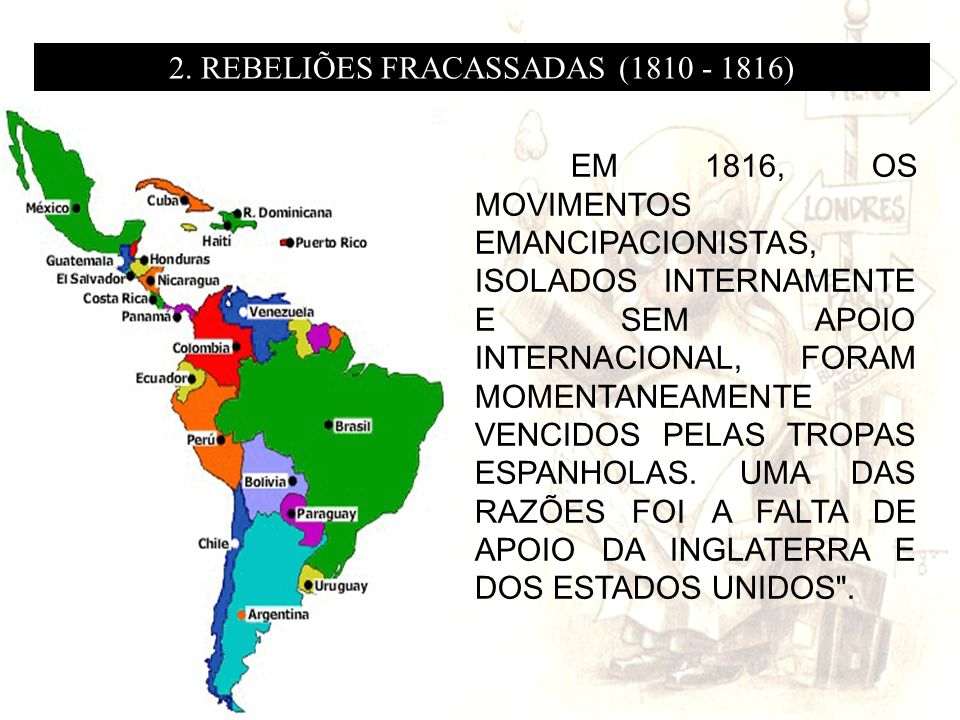 2. REBELIÕES FRACASSADAS (1810 - 1816)