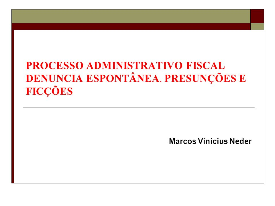 PROCESSO ADMINISTRATIVO FISCAL DENUNCIA ESPONTÂNEA