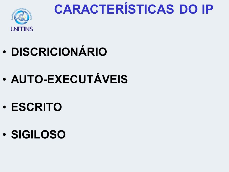 CARACTERÍSTICAS DO IP DISCRICIONÁRIO AUTO-EXECUTÁVEIS ESCRITO SIGILOSO