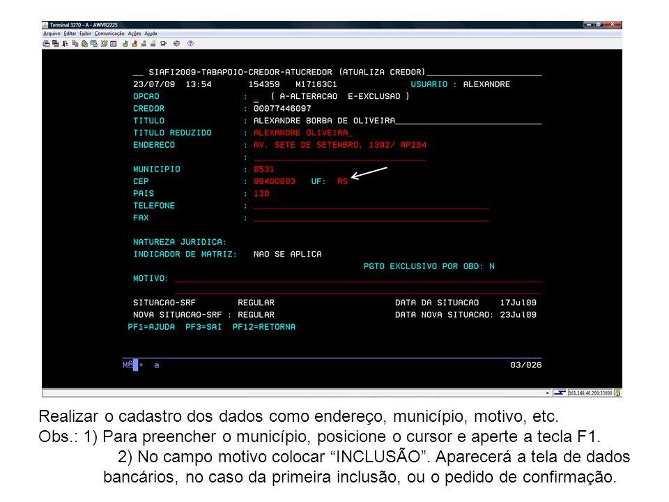Realizar o cadastro dos dados como endereço, município, motivo, etc.