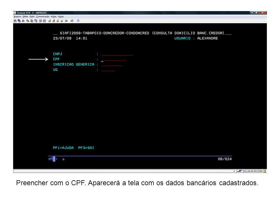 Preencher com o CPF. Aparecerá a tela com os dados bancários cadastrados.