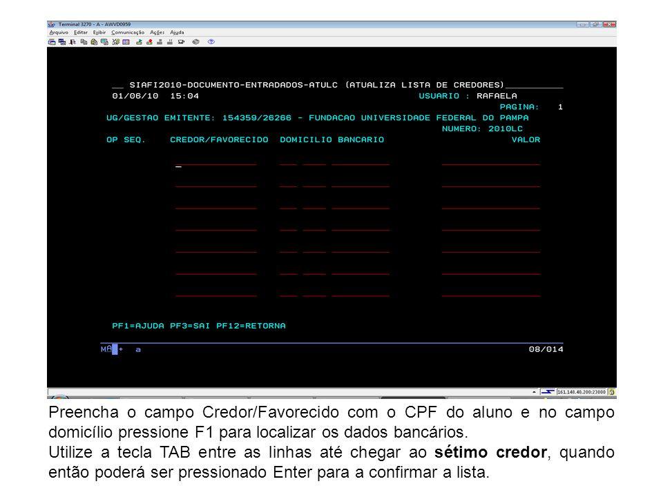 Preencha o campo Credor/Favorecido com o CPF do aluno e no campo domicílio pressione F1 para localizar os dados bancários.