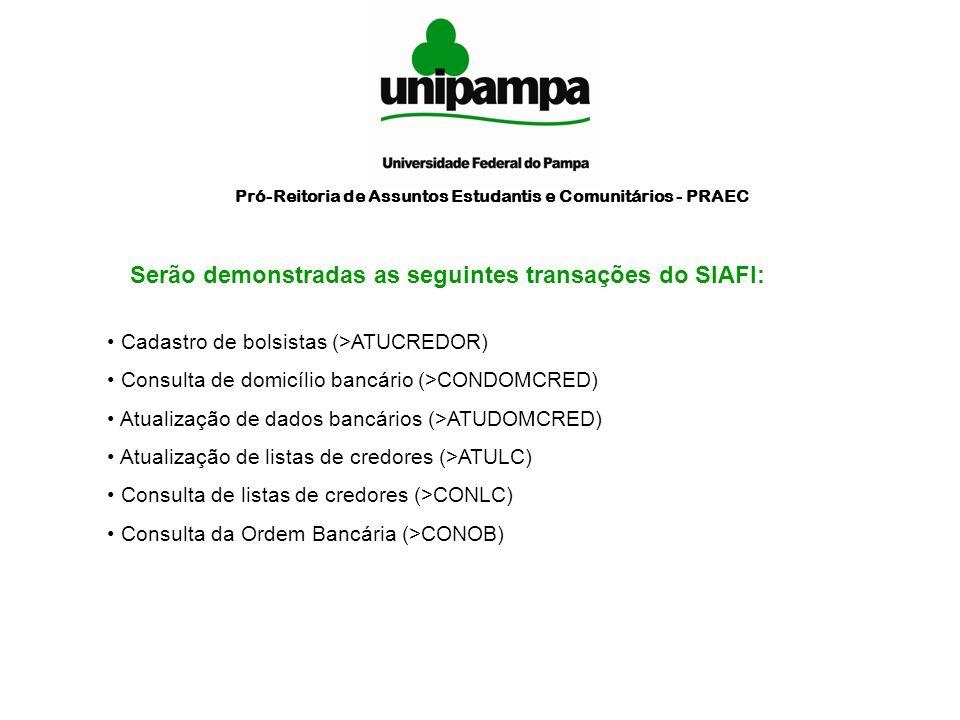 Serão demonstradas as seguintes transações do SIAFI: