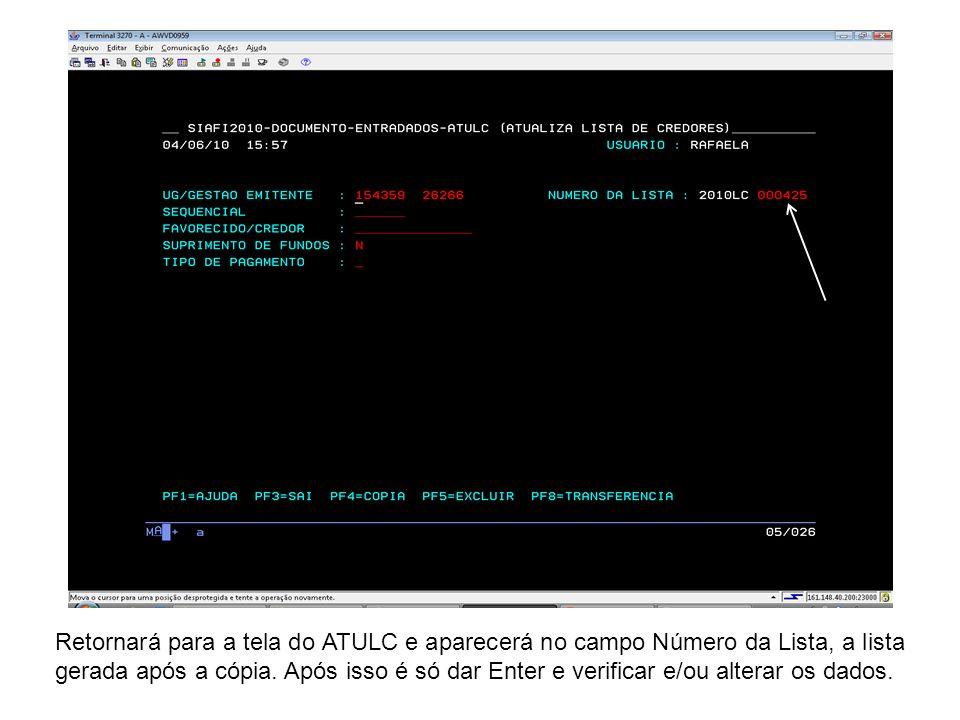 Retornará para a tela do ATULC e aparecerá no campo Número da Lista, a lista gerada após a cópia.