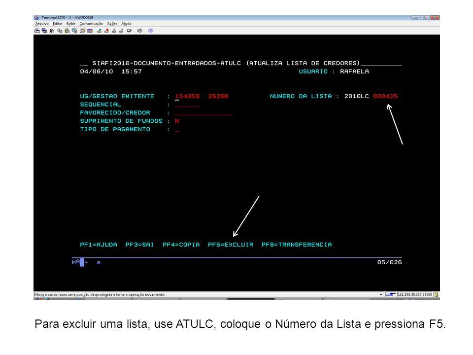 Para excluir uma lista, use ATULC, coloque o Número da Lista e pressiona F5.
