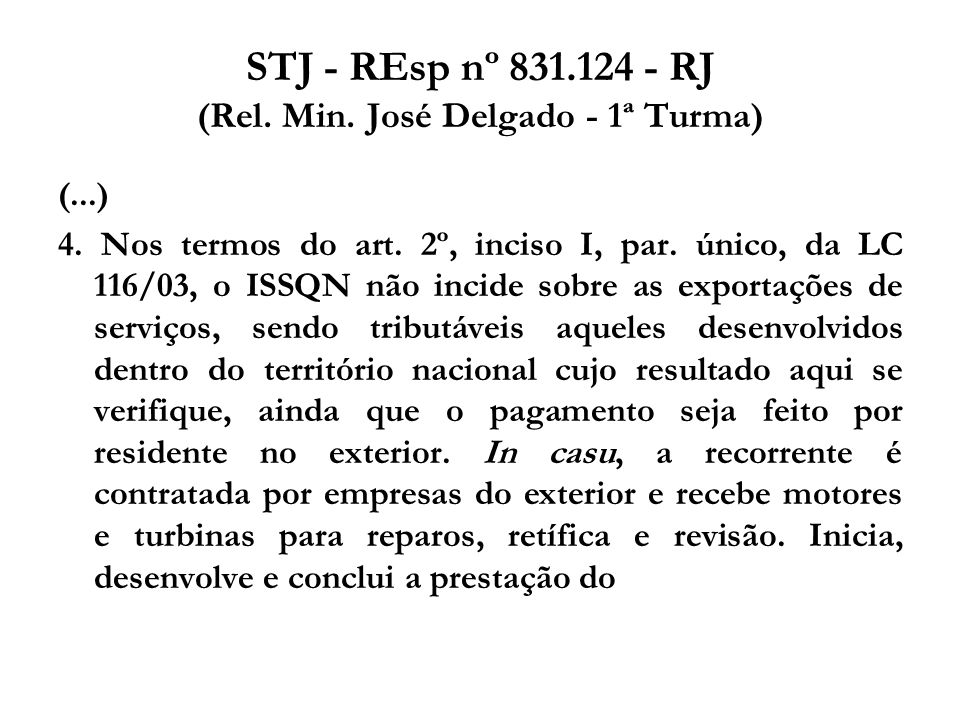STJ - REsp nº 831.124 - RJ (Rel. Min. José Delgado - 1ª Turma)