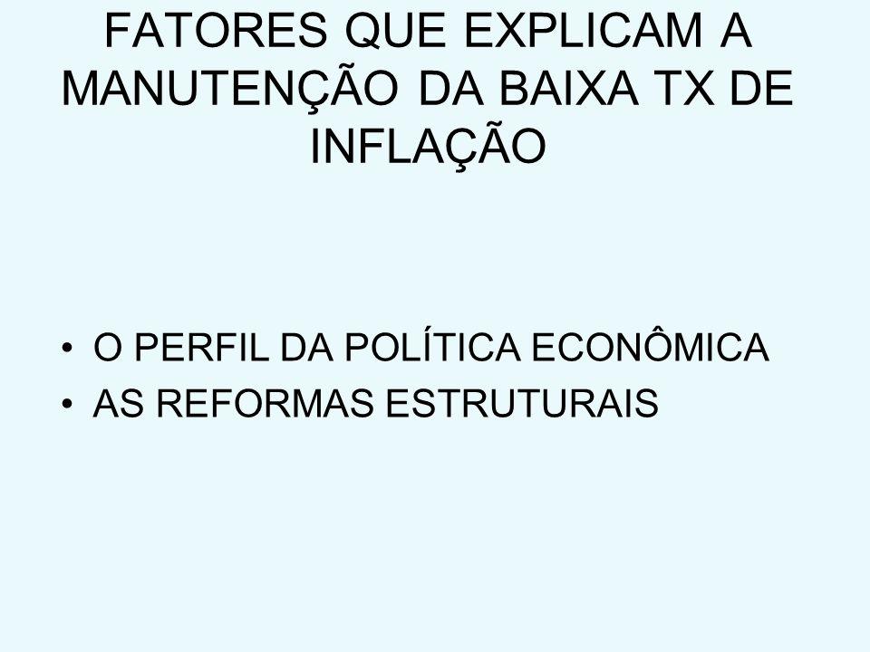 FATORES QUE EXPLICAM A MANUTENÇÃO DA BAIXA TX DE INFLAÇÃO