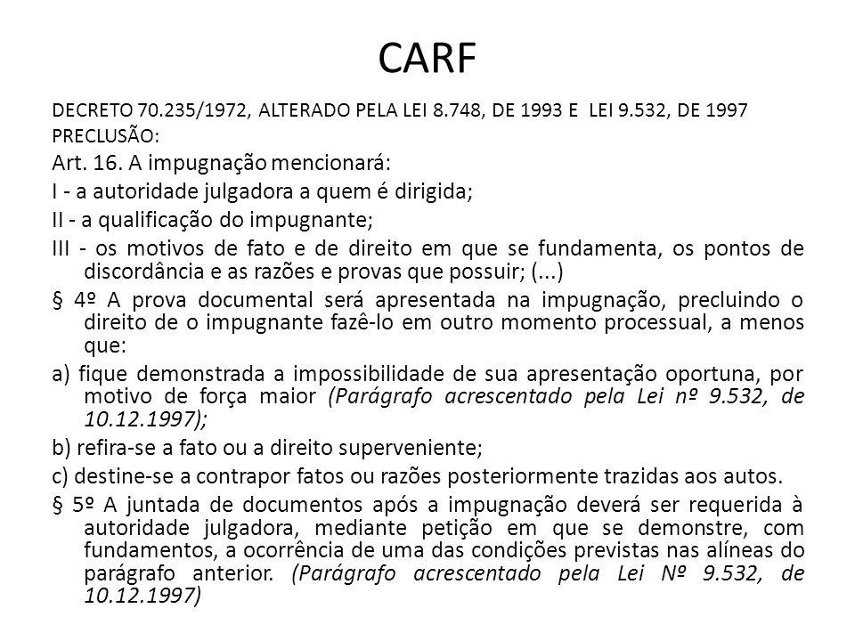 CARF Art. 16. A impugnação mencionará: