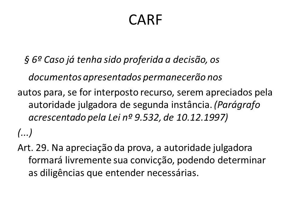 CARF§ 6º Caso já tenha sido proferida a decisão, os documentos apresentados permanecerão nos.
