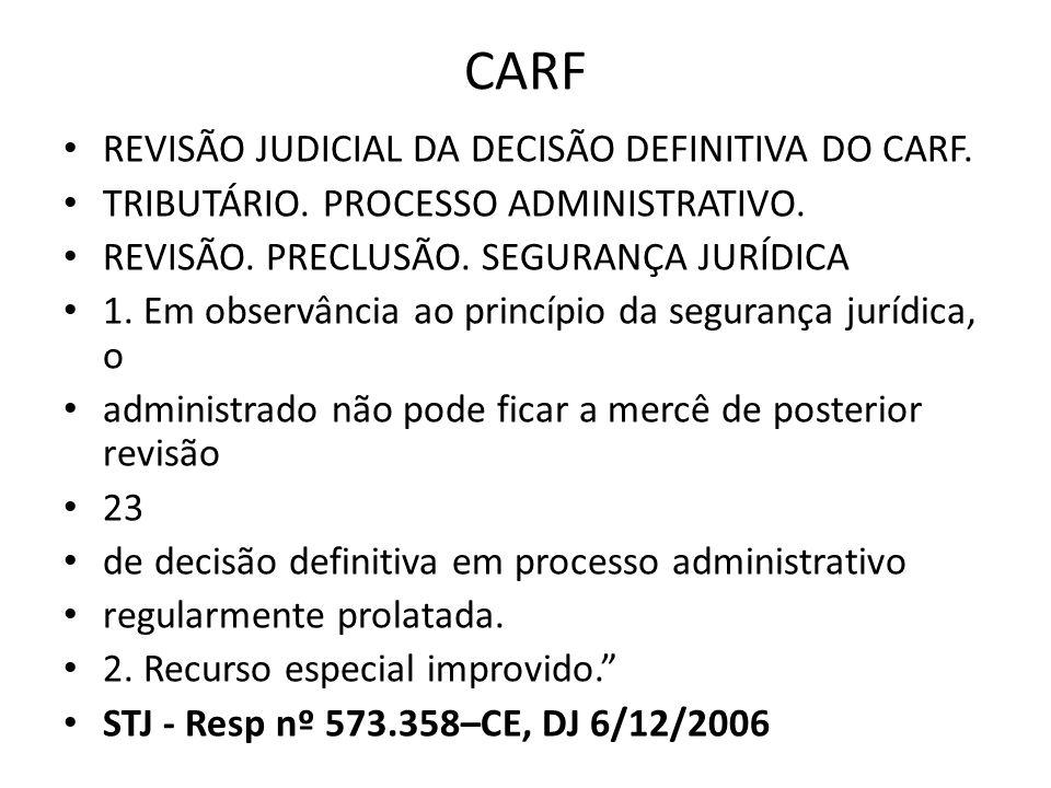 CARF REVISÃO JUDICIAL DA DECISÃO DEFINITIVA DO CARF.