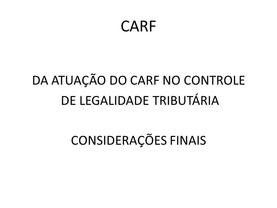 CARF DA ATUAÇÃO DO CARF NO CONTROLE DE LEGALIDADE TRIBUTÁRIA