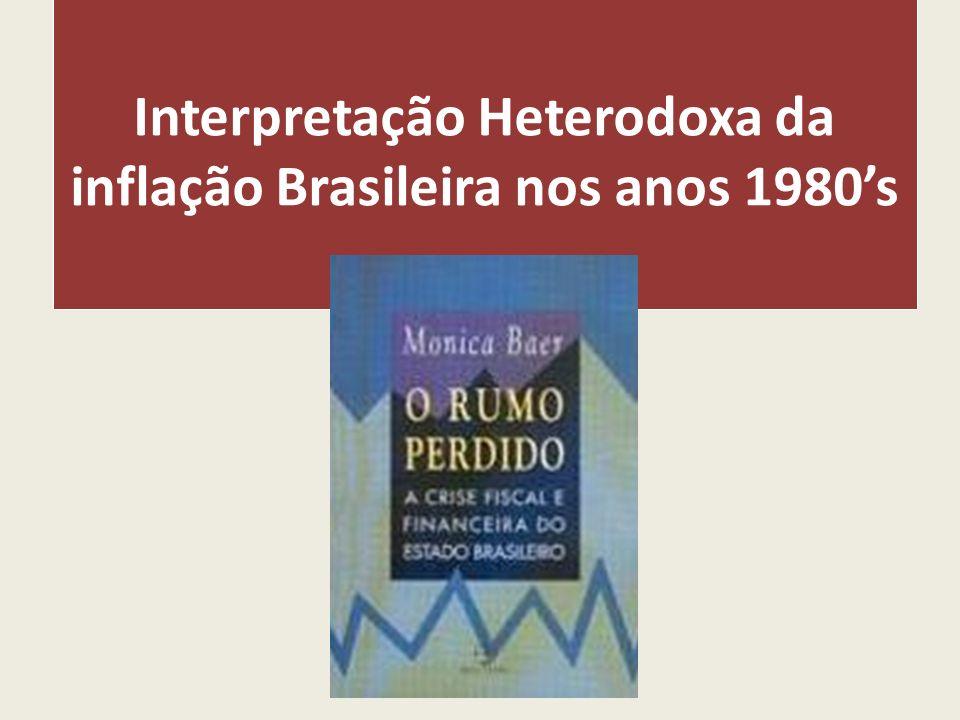 Interpretação Heterodoxa da inflação Brasileira nos anos 1980's