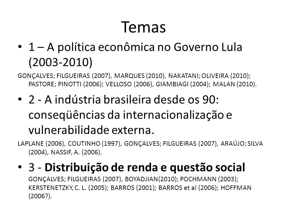 Temas 1 – A política econômica no Governo Lula (2003-2010)