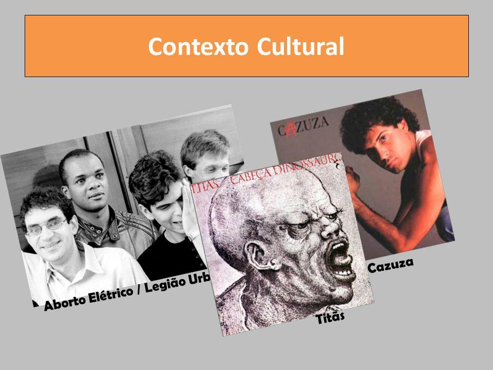 Contexto Cultural Cazuza Aborto Elétrico / Legião Urbana Titãs