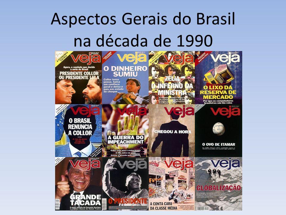 Aspectos Gerais do Brasil na década de 1990