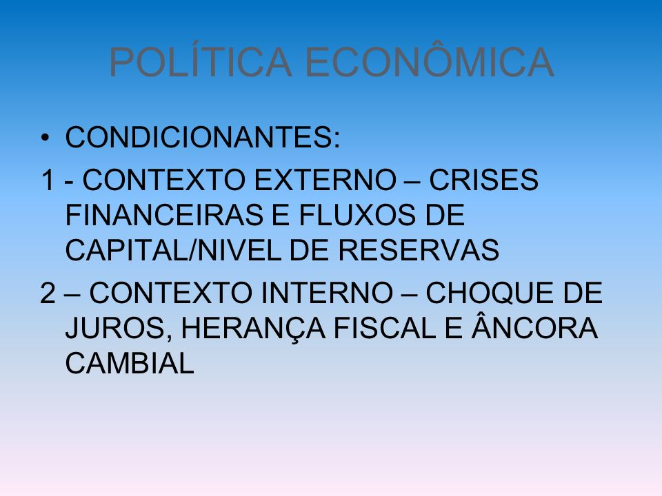 POLÍTICA ECONÔMICA CONDICIONANTES: