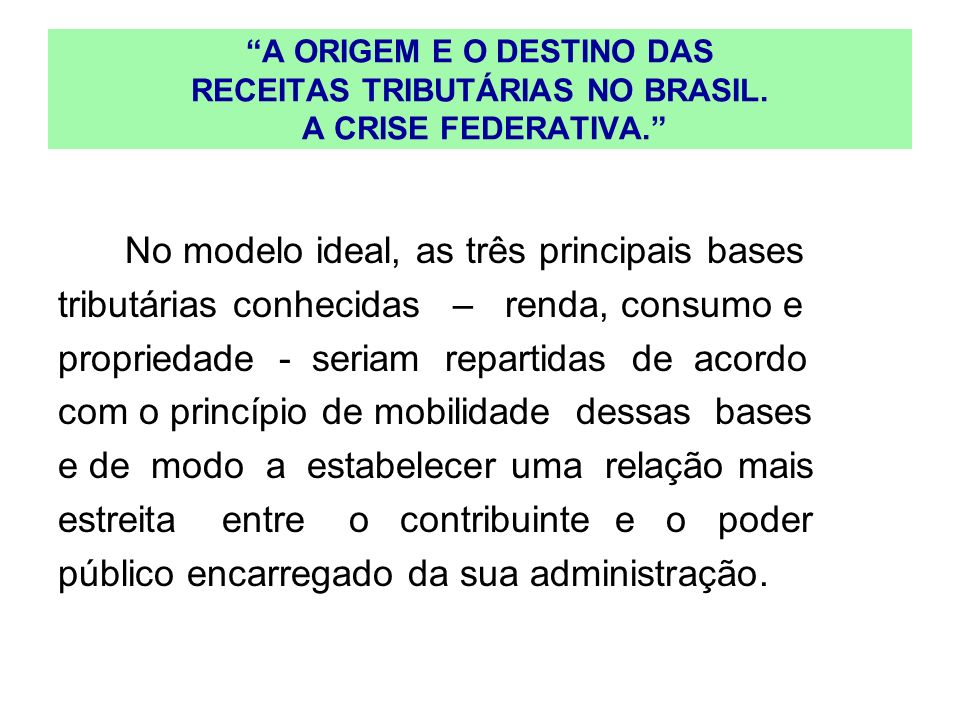 No modelo ideal, as três principais bases