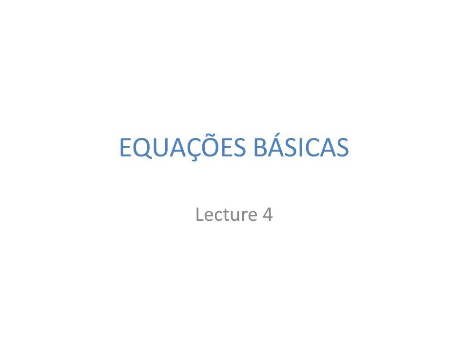 EQUAÇÕES BÁSICAS Lecture 4