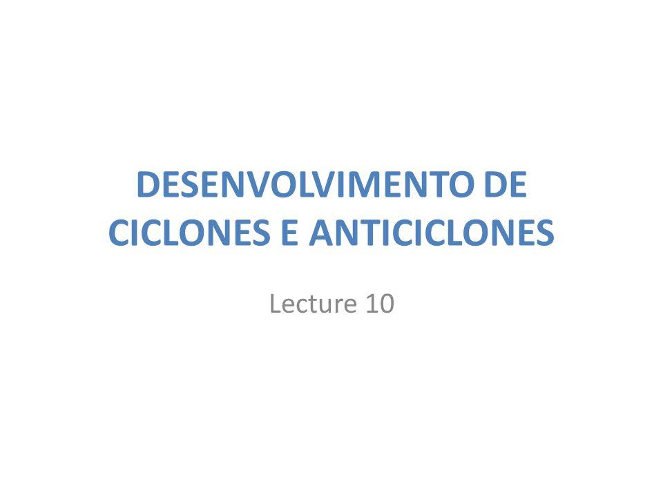 DESENVOLVIMENTO DE CICLONES E ANTICICLONES