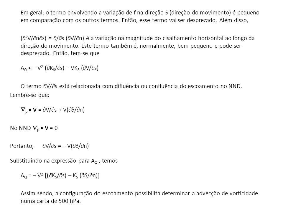 Em geral, o termo envolvendo a variação de f na direção S (direção do movimento) é pequeno em comparação com os outros termos.