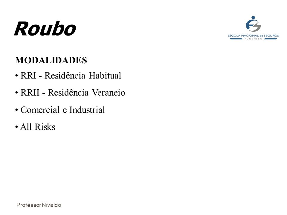Roubo MODALIDADES RRI - Residência Habitual RRII - Residência Veraneio