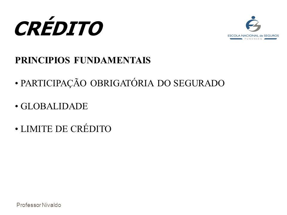 CRÉDITO PRINCIPIOS FUNDAMENTAIS PARTICIPAÇÃO OBRIGATÓRIA DO SEGURADO