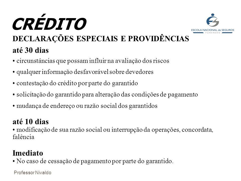 CRÉDITO DECLARAÇÕES ESPECIAIS E PROVIDÊNCIAS até 30 dias até 10 dias
