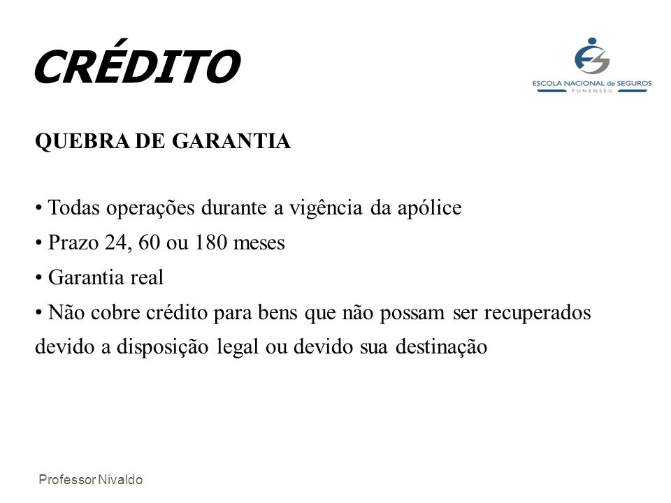 CRÉDITO QUEBRA DE GARANTIA